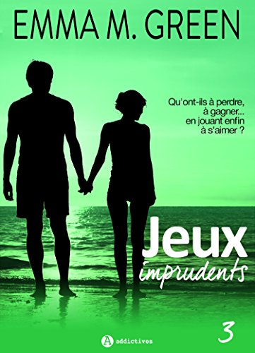 Jeux imprudents - Vol. 3 (2017) - Emma M. Green