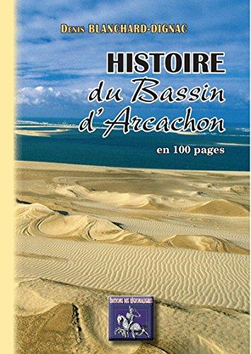 Histoire du Bassin d'Arcachon en 100 pages (Radics)