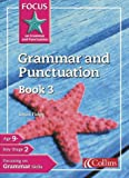 Focus on Grammar and Punctuation – Grammar and Punctuation Book 3