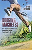 Dodging Machetes: How I Survived Forbidden Love, Bad Behavior, and the Peace Corps in Fiji (English Edition)