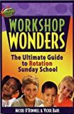 Workshop Wonders: The Ultimate Guide to Rotation Sunday School (Workshop Zone)