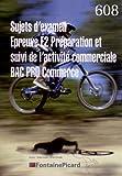 Sujets examens, épreuve E2 préparation et suivi de l'activité commerciale : Bac Pro Commerce