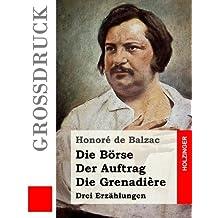 Die Börse / Der Auftrag / Die Grenadière (Großdruck)