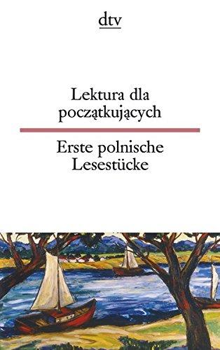 Lektura dla poczatkujacych Erste polnische Lesestücke (dtv zweisprachig)