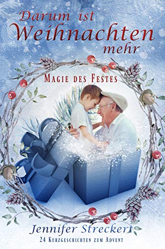 Darum ist Weihnachten mehr: Magie des Festes von [Streckert, Jennifer]
