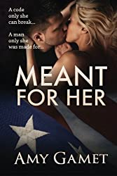 Meant for Her: The Love and Danger Series, Book One by Amy Gamet (2012-08-28)