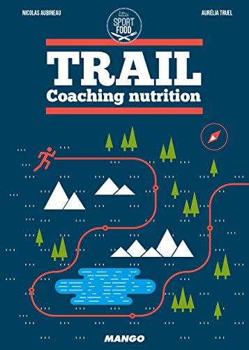 Trail : Coaching nutrition par Nicolas Aubineau