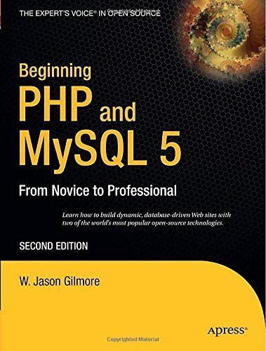 Beginning PHP and MySQL 5: From Novice to Professional 2nd edition by Gilmore, W Jason (2007) Paperback par W Jason Gilmore