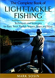 The Complete Book of Light-tackle Fishing: A Handbook of Techniques and Strategies