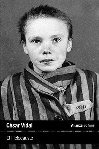 El Holocausto (El Libro De Bolsillo - Historia) por César Vidal