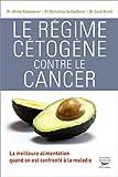 Le Régime cétogène contre le cancer - La meilleure alimentation quand on est confronté à la maladie (Médecine) - Format Kindle - 9782365491105 - 6,99 €