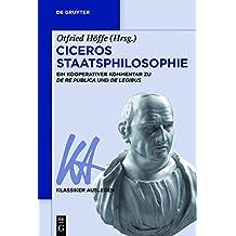 Ciceros Staatsphilosophie: Ein kooperativer Kommentar zu ›De re publica‹ und ›De legibus‹ (Klassiker Auslegen)