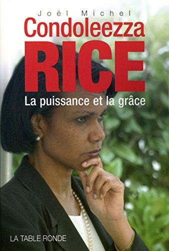 Condoleezza Rice: La puissance et la grâce par Joël Michel