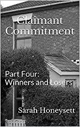 Claimant Commitment: Part Four - Winners and Losers (Social Insecurity Book 9)
