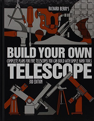 Build Your Own Telescope by Richard Berry (2001-04-02)