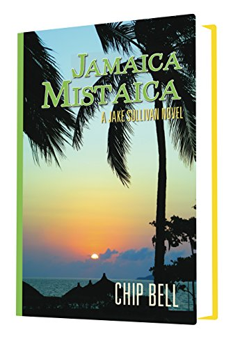 Sullivan Bell Chip Jake (Jamaica Mistaica (The Jake Sullivan Series Book 7) (English Edition))