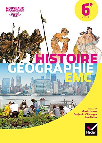 Histoire-Gographie Enseignement Moral et Civique 6e - Manuel de l'lve - Nouveau programme 2016