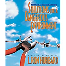 Solutions for a Dangerous Environment (Scientology Handbook Series)