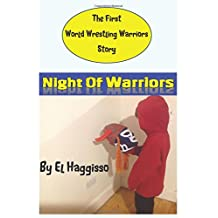 Night Of Warriors: A World Wrestling Warriors Story (Birth Of Legends)