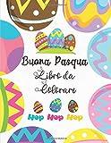 Buona Pasqua Libro da colorare: Libro da colorare di Pasqua per bambini di 2-6 anni | Disegni da colorare per bambini con uova di Pasqua | Pasqua Regali Bambini