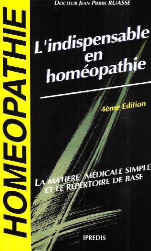 L'indispensable en homéopathie par Jean Pierre Docteur Ruasse