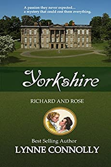 Yorkshire: Richard and Rose, Book 1 by [Connolly, Lynne]