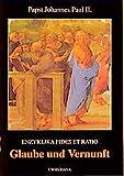 Glaube und Vernunft: Enzyklika Fides et ratio -