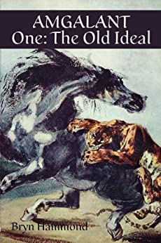 Amgalant One: The Old Ideal (English Edition) di [Hammond, Bryn]