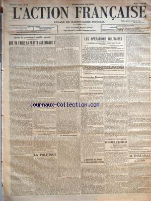 ACTION FRANCAISE (L') [No 158] du 06/06/1916 - APRES LA PREMIERE BATAILLE NAVALE - QUE VA FAIRE LA FLOTTE ALLEMANDE ? PAR LEON DAUDET LA POLITIQUE - NOUVELLES ET NOUVELLISTES - SOUS LE CHOC - NOTRE AVANTAGE - ERREURS SURANNEES PAR CHARLES MAURRAS LES OPERATIONS MILITAIRES - COMMUNIQUES OFFICIELS VICTOIRE DES RUSSES UN TRAIT DE M. DE NARFON PAR L. D. LA DICTATURE DES VIVRES ET LE SOCIALISME EN ALLEMAGNE PAR J. B. L'ACTION FRANCAISE AU CHAMP D'HONNEUR - CINQ CENT CINQUANTE-SEPTIEME LISTE PAR J. C