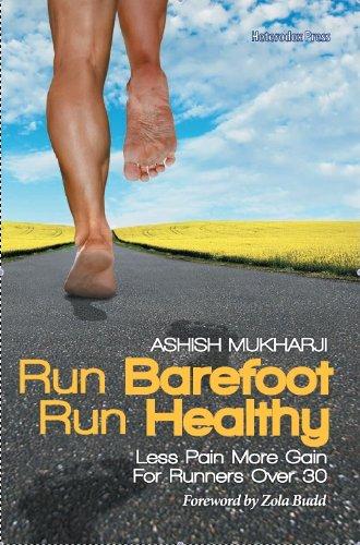 Run Barefoot Run Healthy (English Edition)