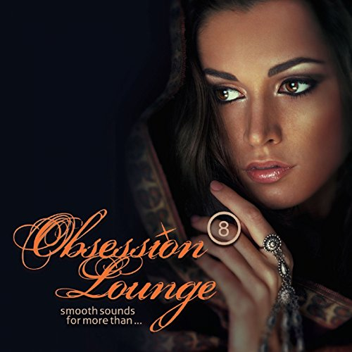 Obsession Lounge, Vol. 8 (Comp...
