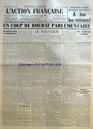 ACTION FRANCAISE (L') [No 156] du 05/06/1935 - POUR RAYMOND PATENOTRE, PAUL REYNAUD, LEON BLUM ET CIE - A BAS LES VOLEURS ! - UN COUP DE BOURSE PARLEMENTAIRE - MAGISTRATS ET POLICIERS PAR LEON DAUDET - CERCLE LA TOUR DU PIN - LA POLITIQUE - CAUSES DU SUCCES COMMUNISTE - BOUISSON ET LA CHAMBRE - M. BOUISSON DE DROITE A GAUCHE - POUR FINANCER L'ACTION NECESSAIRE ET PROCHAINE PAR CHARLES MAURRAS - UNION CORPORATIVE DES INSTITUTEURS - UN TABLEAU CONFUS PAR J. B. - SUCCES DE LA DIPLOMATIE ALLEMANDE