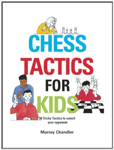 Chess Tactics for Kids by Murray Chandler (2003-08-19)