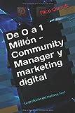 De 0 a 1 Millón - Community Manager y marketing digital: La profesión del mañana, hoy!