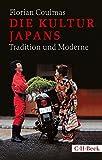Die Kultur Japans: Tradition und Moderne - Florian Coulmas