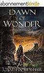Dawn of Wonder (The Wakening Book 1)...