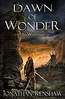 Dawn of Wonder (The Wakening Book 1) by [Renshaw, Jonathan]