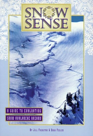 Snow Sense: A Guide to Evaluating Snow Avalanche Hazard by Jill A. Fredston (1999-05-02)