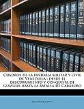 Cuadros de la historia militar y civil de Venezuela: desde el descubrimiento y conquista de Guayana hasta la batalla de Carabobo by Lino Duarte Level (2011-05-25) -