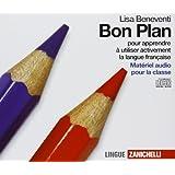 Bon plan. Pour apprendre à utiliser activement la langue francaise. 5 CD Audio. Per le Scuole superiori