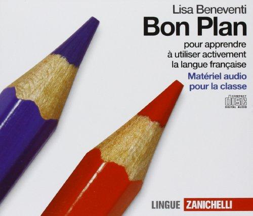 Bon plan. Pour apprendre à utiliser activement la langue francaise. Per le Scuole superiori. 5 CD Audio