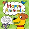 Happy Animals: A First Rhyming Picture Book About Animals for Children