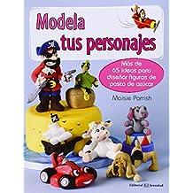 Modela tus personajes (Otros libros prácticos)