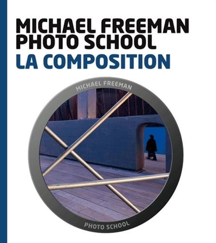 La composition par Michael Freeman, Daniela Bowker