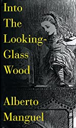 Into the Looking Glass Wood: Essays on Words and the World