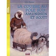 La course au pôle sud : Amundsen et Scott