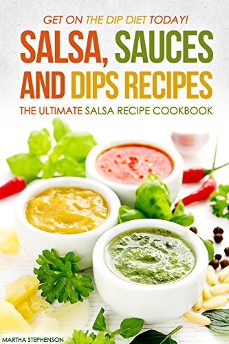 salsa-sauces-and-dips-recipes-the-ultimate-salsa-recipe-cookbook-get-on-the-dip-diet-today