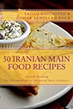 Persian Reading: 50 Iranian Main Food Recipes: For Intermediate to Advanced Persian Learners: Volume 1 (Persian Food)