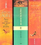Ayla-Zyklus: Ayla und der Clan des Bären, Ayla und der Stein des Feuers Ayla und die Mammut-Jäger, (3 Bände 2002-2005) - Jean M. Auel