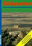 Südspanien selbst entdecken: Alicante/Murca, Almeria/Granada, Cabo de Gata/Jaen, Malaga/Cadiz, Huelva/Sevilla, Cordoba/Tanger, Corrida/Flamenco - Michael Möbius